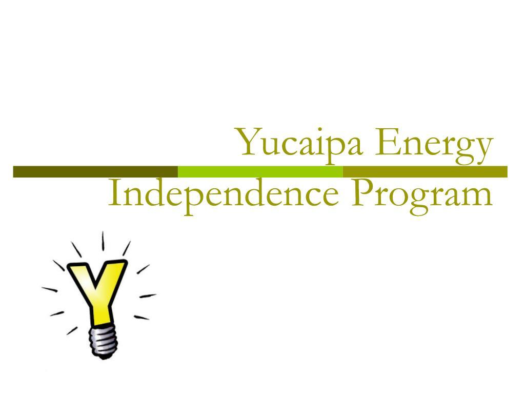 yucaipa energy independence program l.