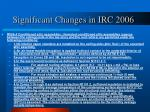 significant changes in irc 200614
