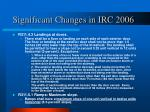 significant changes in irc 20065