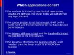 which applications do fail