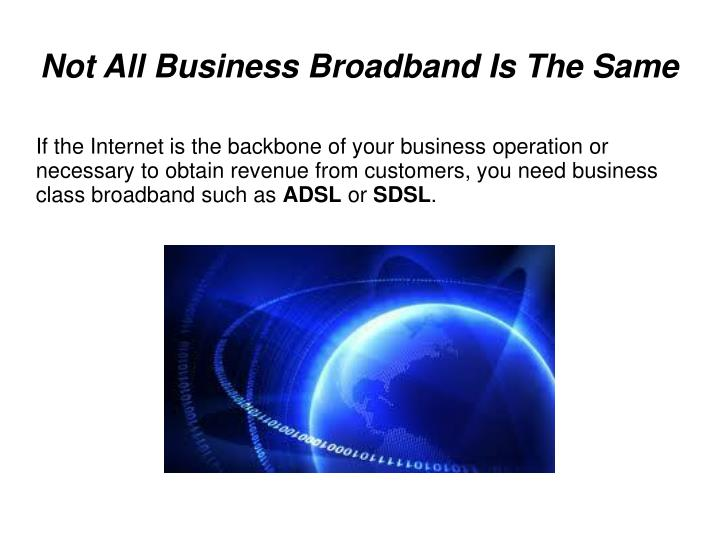 Not all business broadband is the same