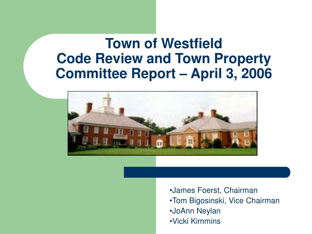 town of westfield code review and town property committee report april 3 2006 l.