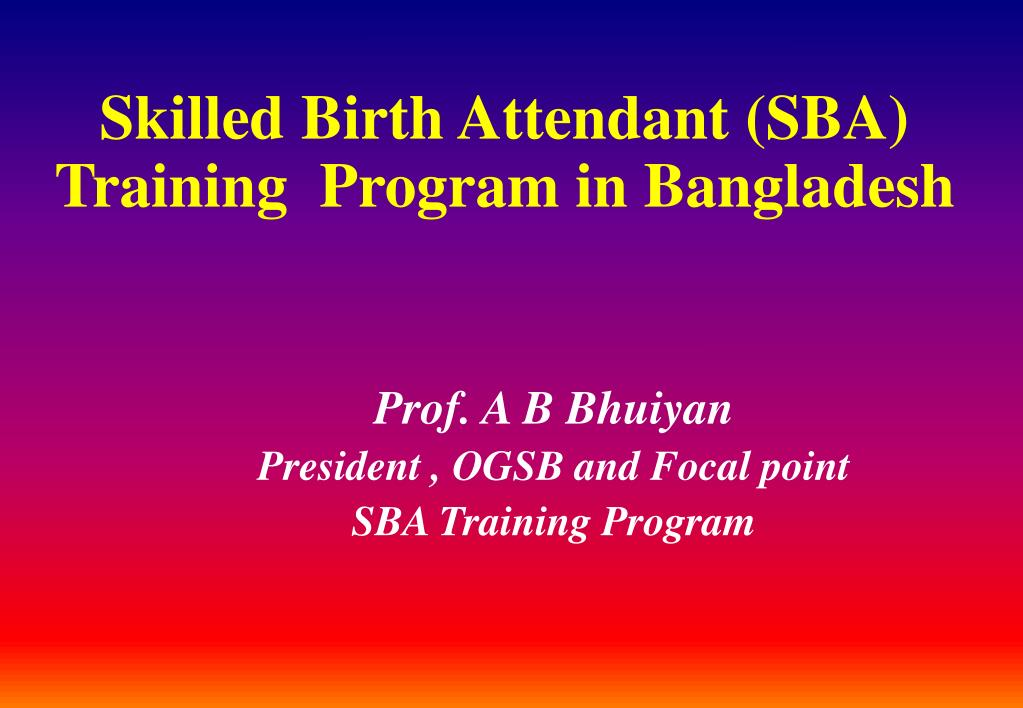 skilled birth attendant sba training program in bangladesh l.