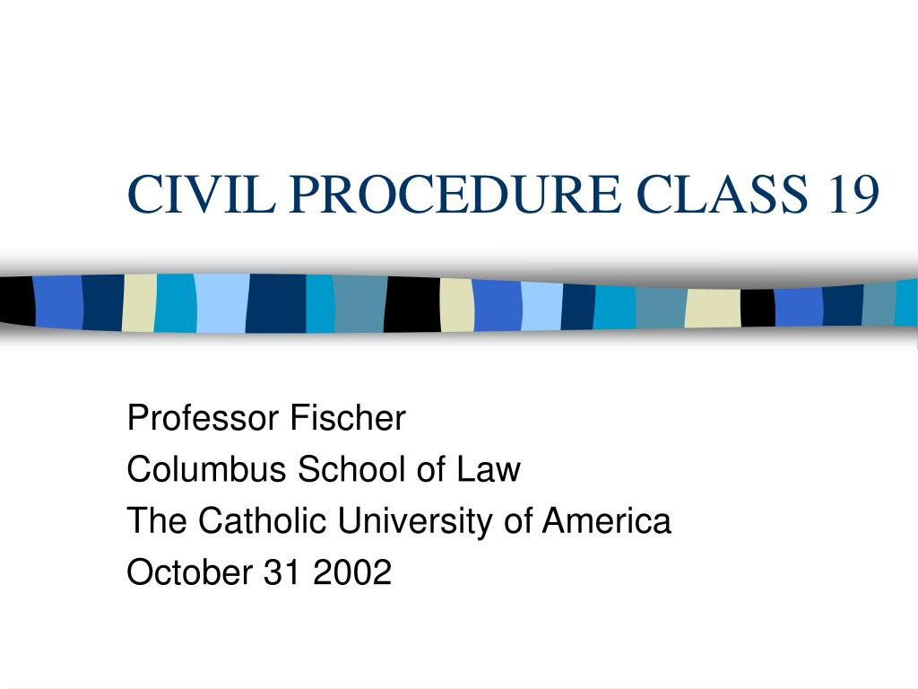 civil procedure class 19 l.