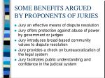 some benefits argued by proponents of juries