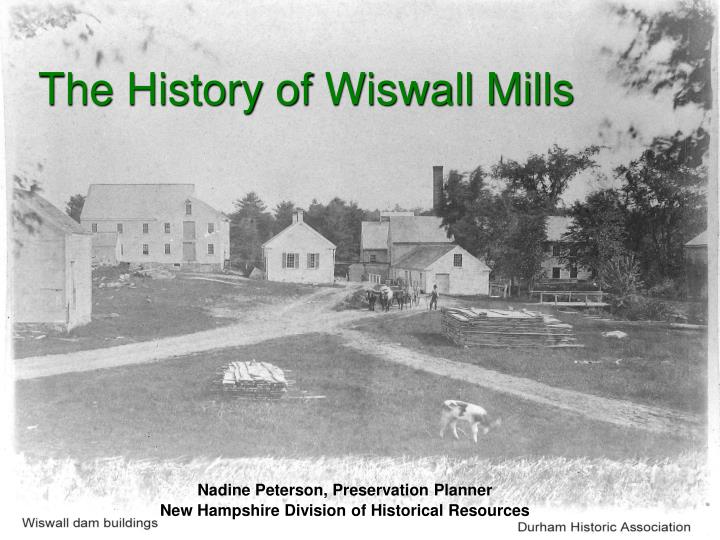 The history of wiswall mills