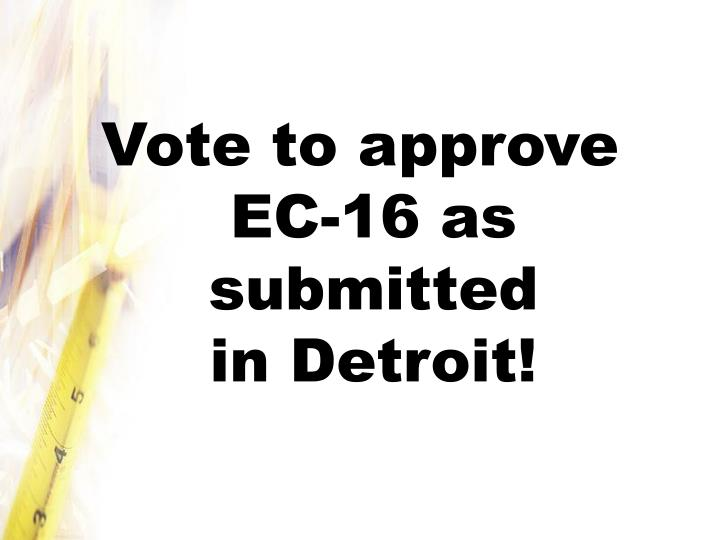Vote to approve EC-16 as submitted