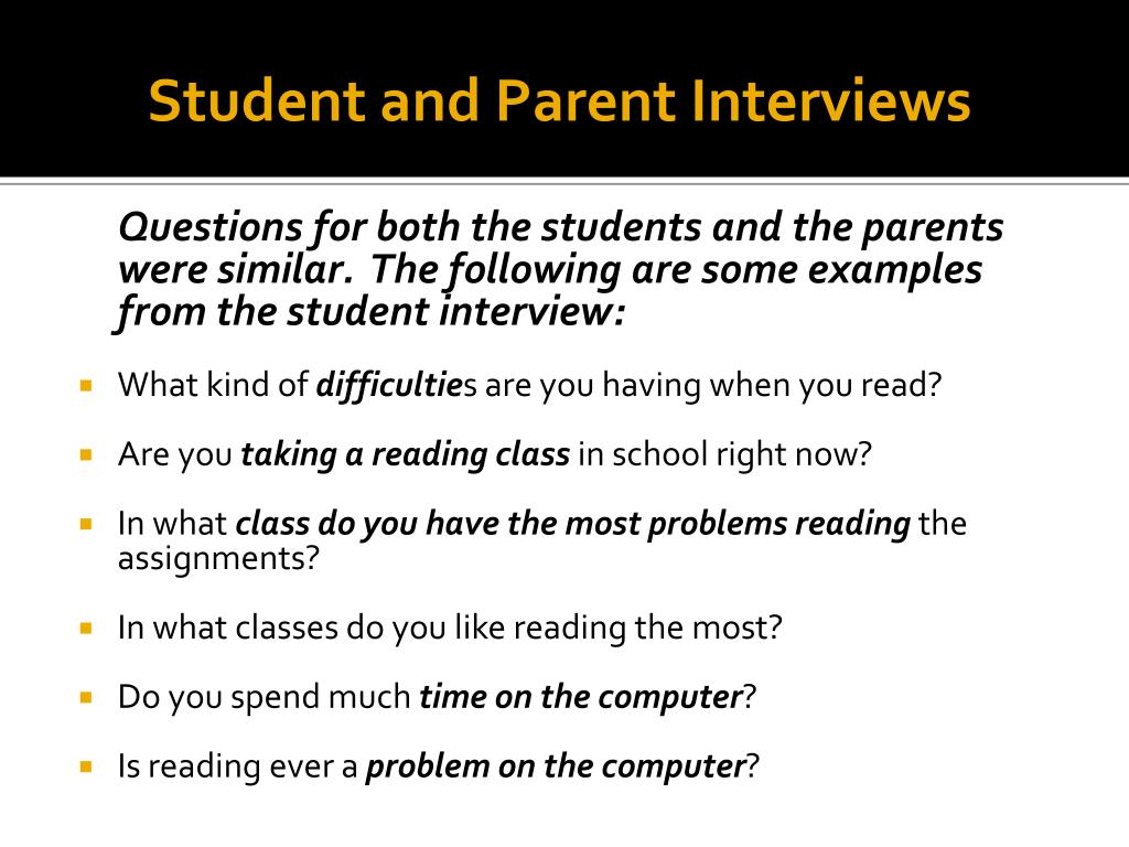 Student and Parent Interviews