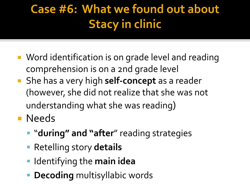 Case #6:  What we found out about Stacy in clinic