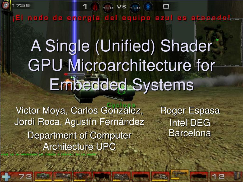 a single unified shader gpu microarchitecture for embedded systems l.