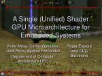 a single unified shader gpu microarchitecture for embedded systems