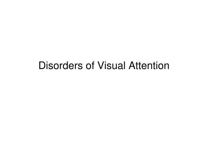disorders of visual attention n.