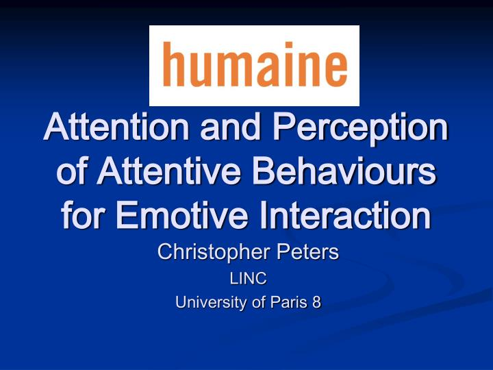 attention and perception of attentive behaviours for emotive interaction n.
