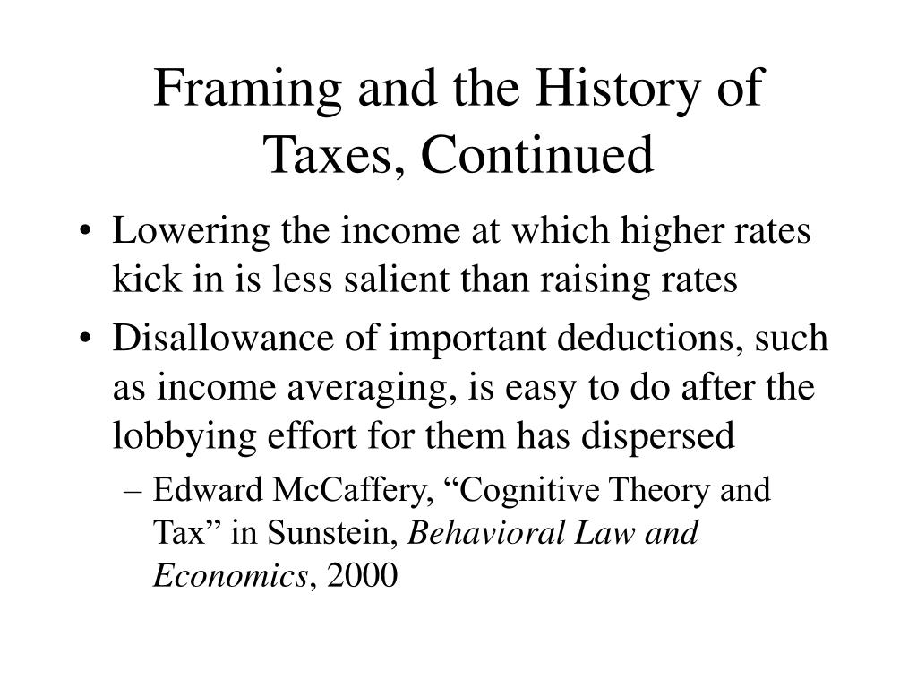 Framing and the History of Taxes, Continued