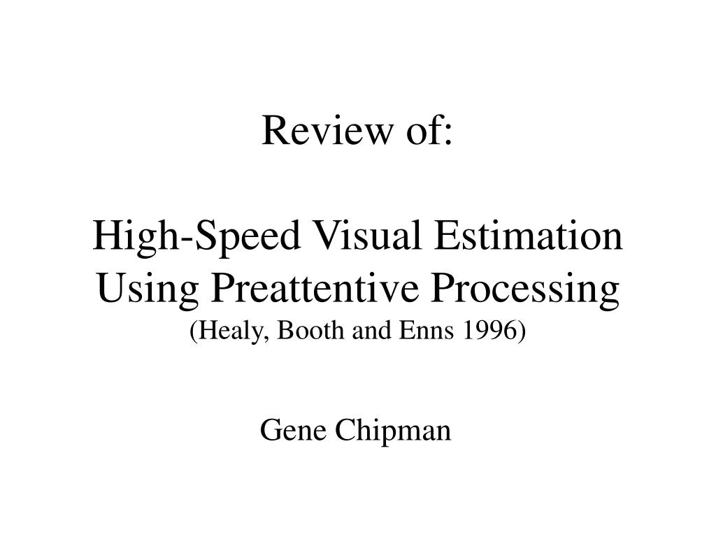 review of high speed visual estimation using preattentive processing healy booth and enns 1996 l.