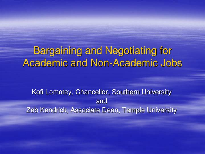 Bargaining and negotiating for academic and non academic jobs