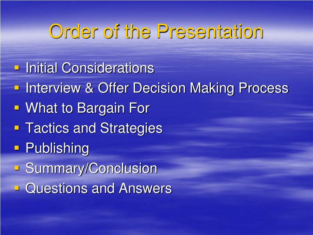 Order of the Presentation