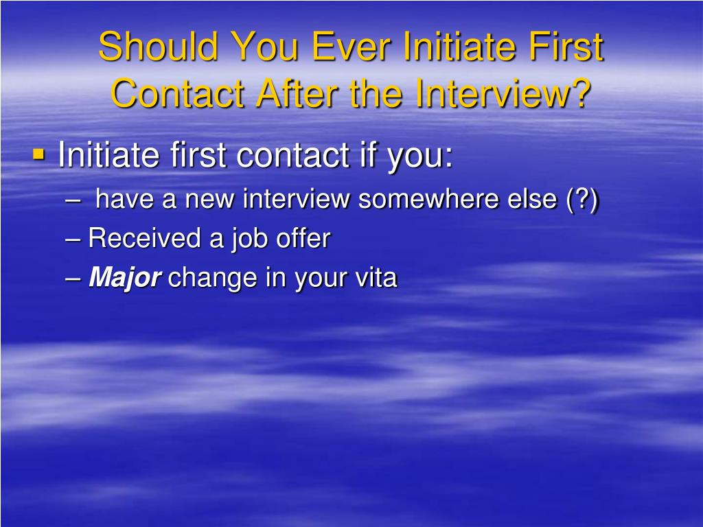 Should You Ever Initiate First Contact After the Interview?