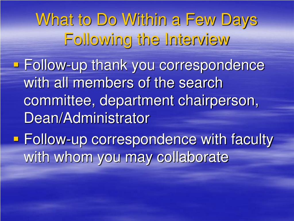 What to Do Within a Few Days Following the Interview