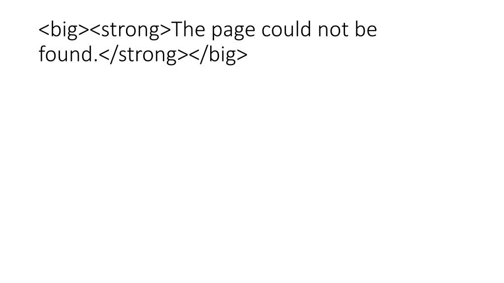 <big><strong>The page could not be found.</strong></big>