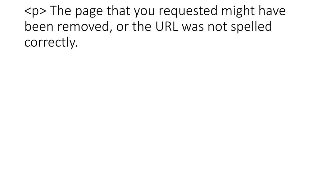 <p> The page that you requested might have been removed, or the URL was not spelled correctly.