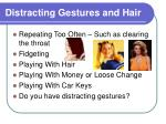 distracting gestures and hair