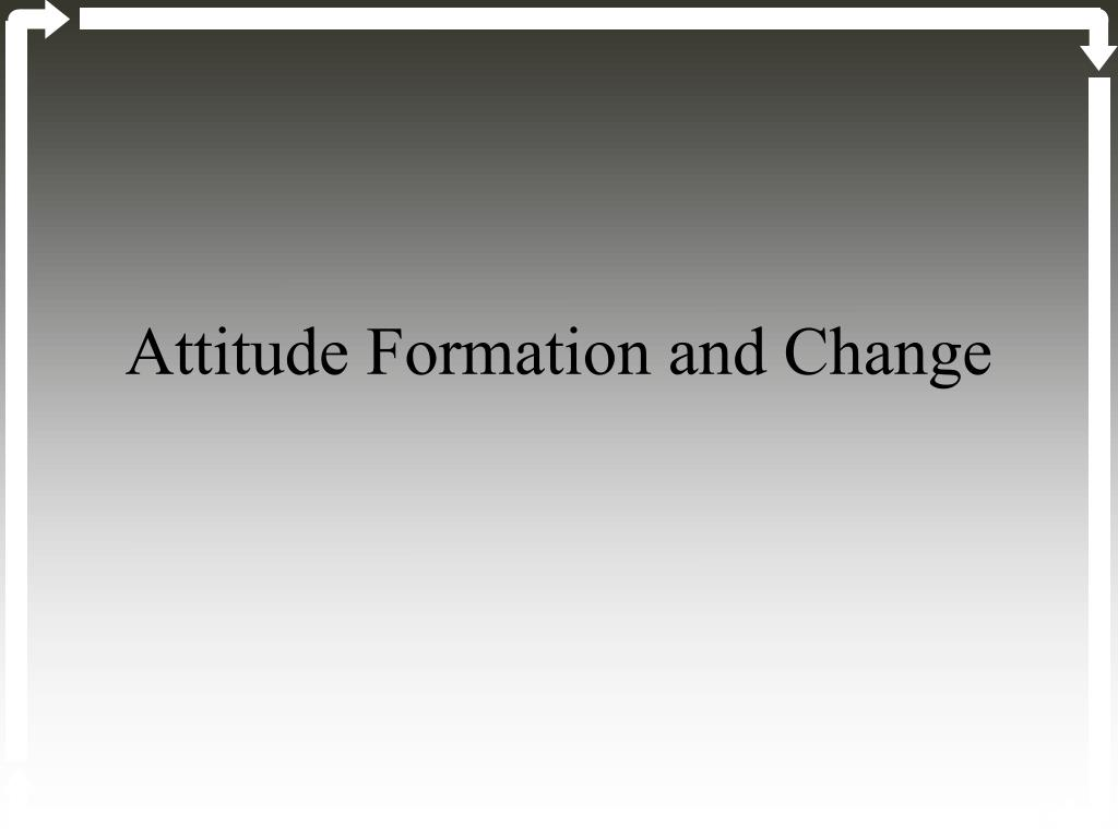 attitude formation and change l.