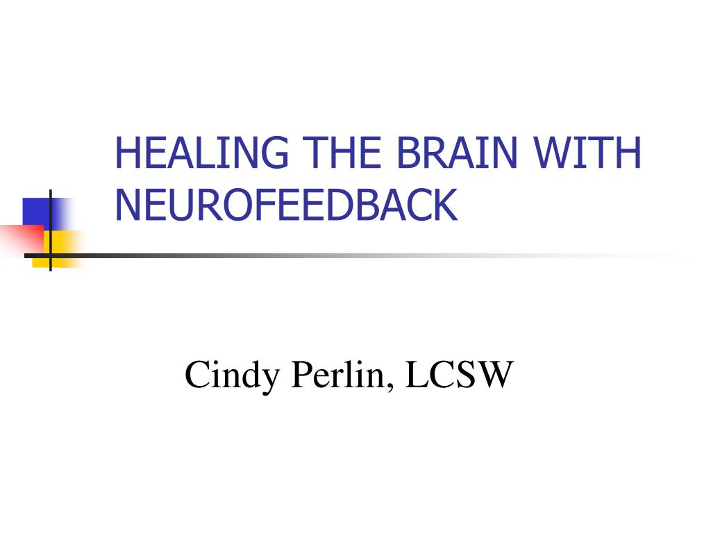 healing the brain with neurofeedback l.