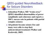 qeeg guided neurofeedback for seizure disorders