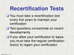 recertification tests