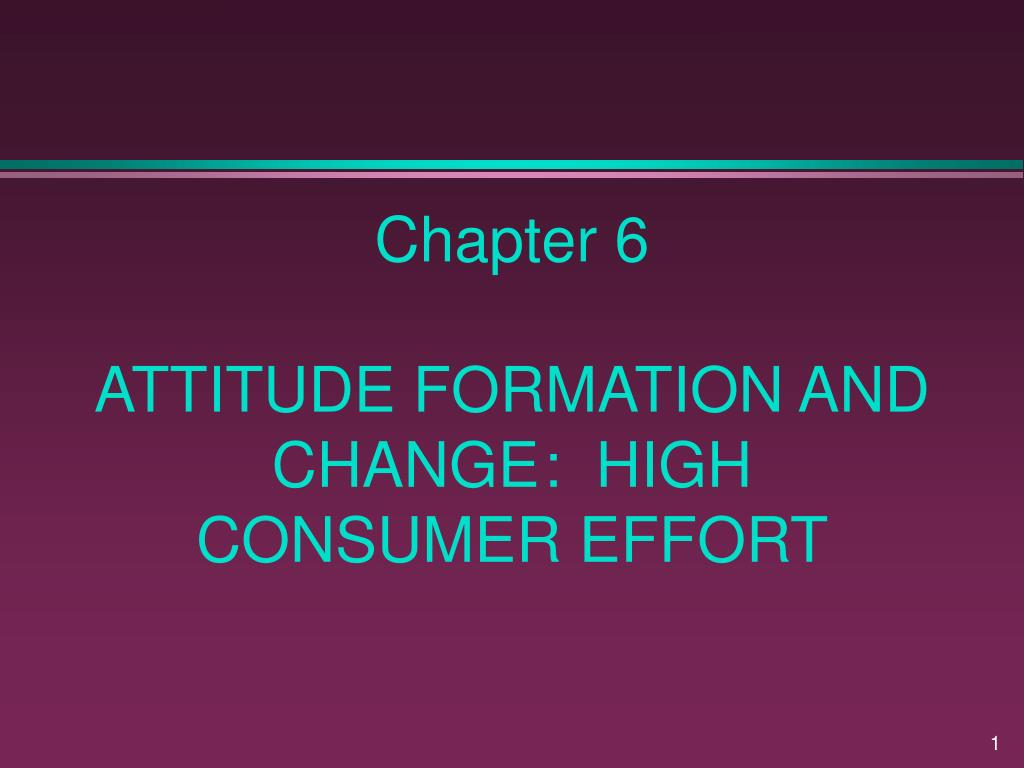 chapter 6 attitude formation and change high consumer effort l.