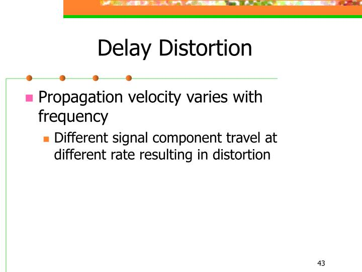 Delay Distortion
