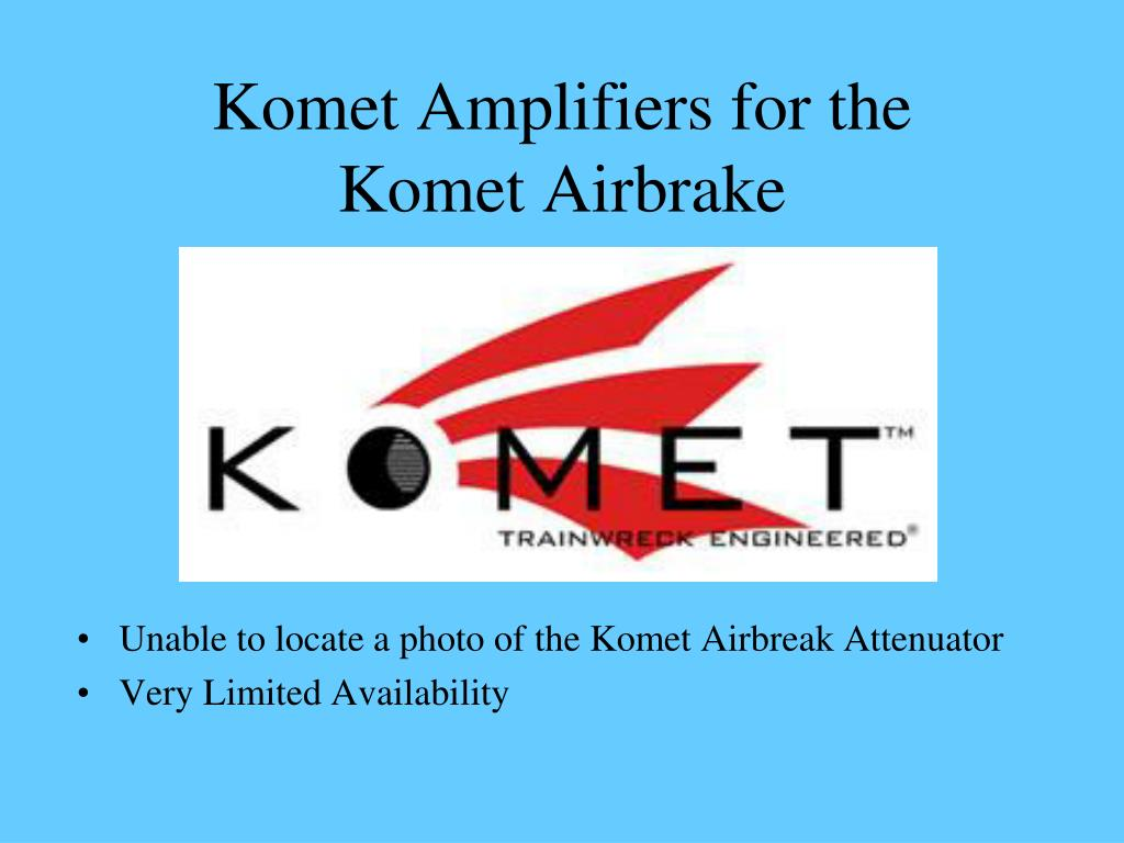 Komet Amplifiers for the