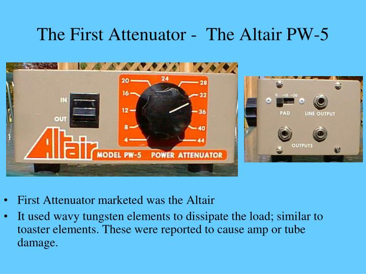 The first attenuator the altair pw 5