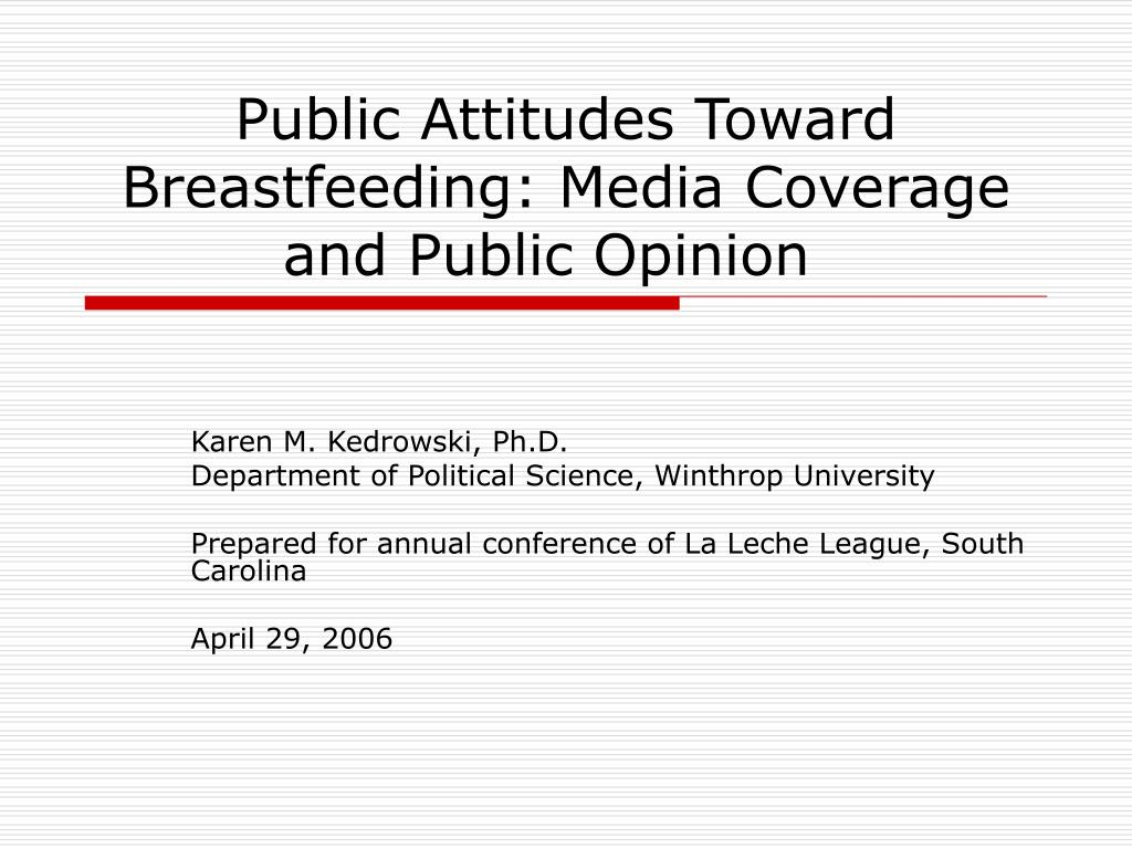 public attitudes toward breastfeeding media coverage and public opinion l.