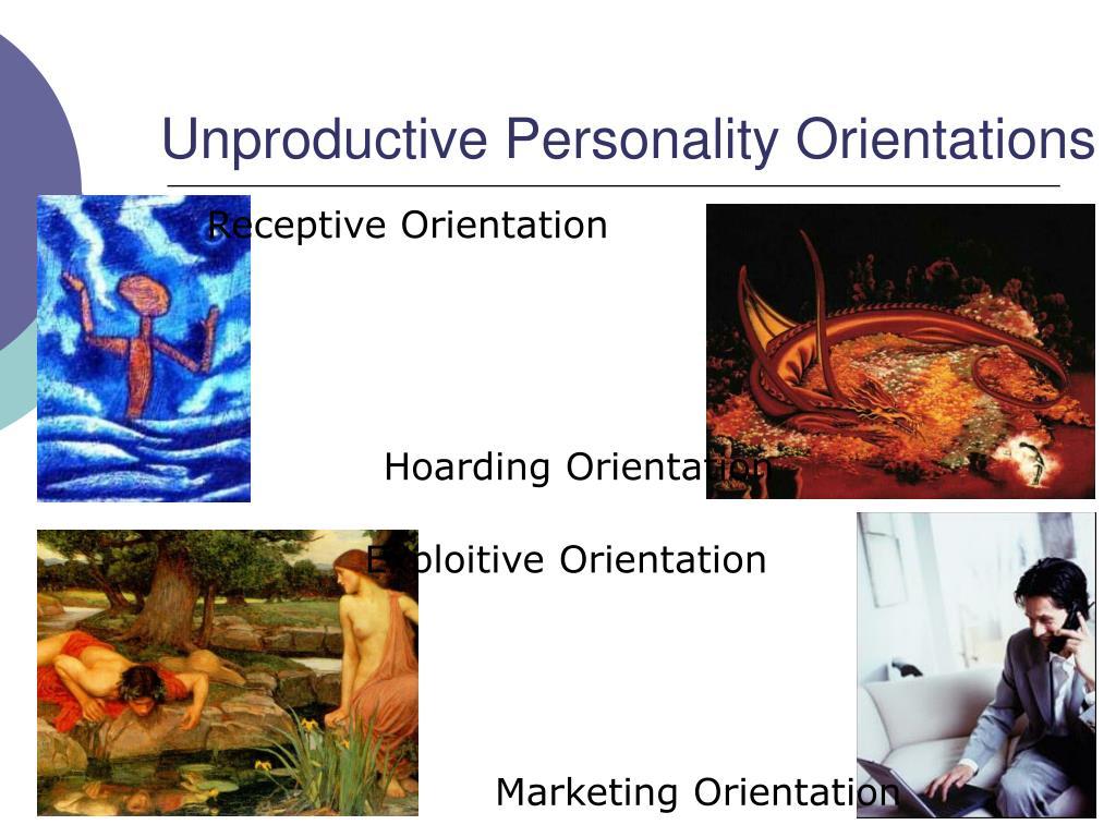 Unproductive Personality Orientations