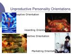 unproductive personality orientations