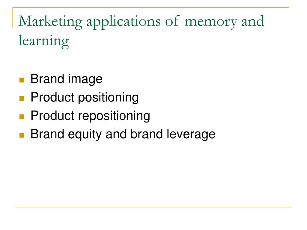 Marketing applications of memory and learning