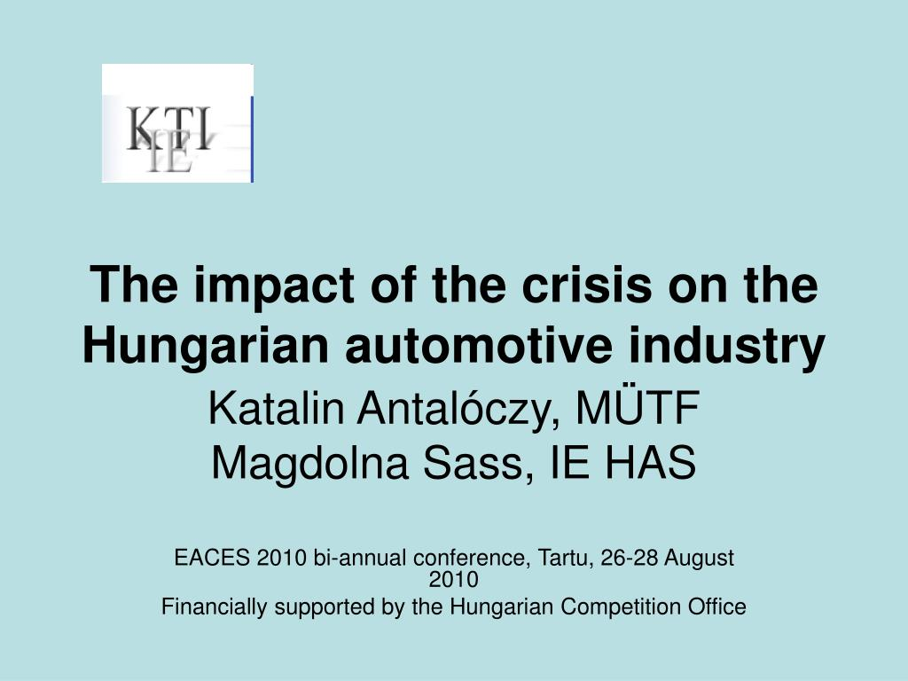 the impact of the crisis on the hungarian automotive industry l.