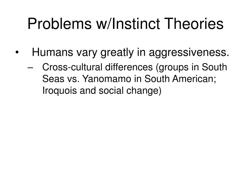 Problems w/Instinct Theories