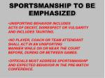 sportsmanship to be emphasized