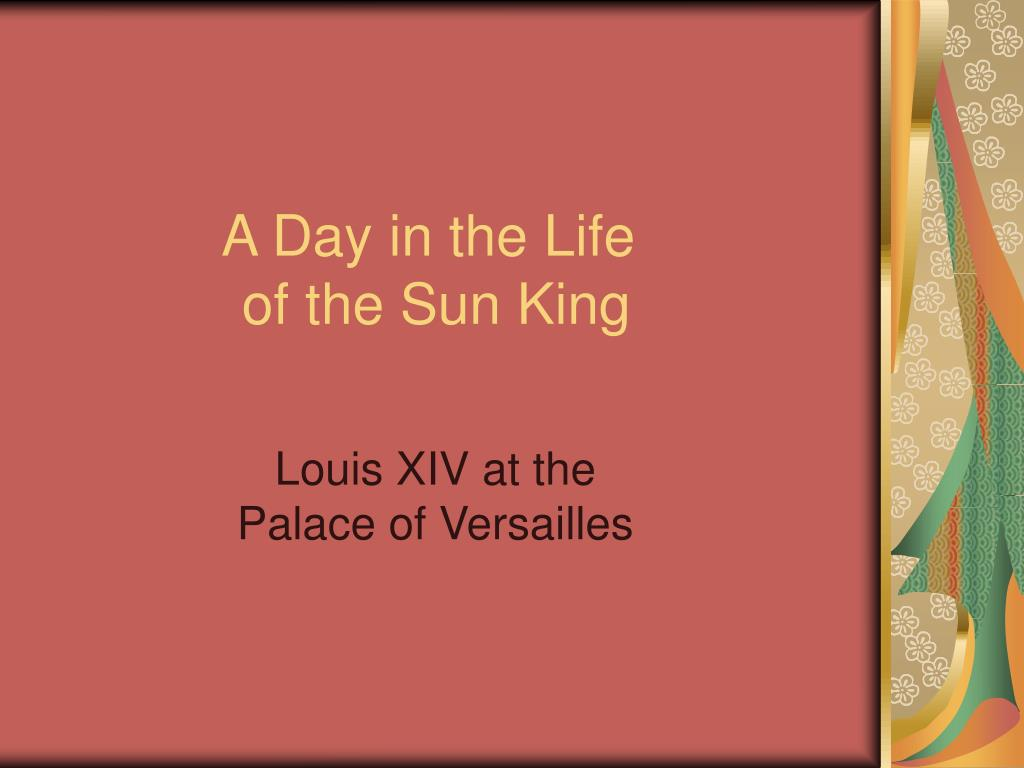 a day in the life of the sun king l.
