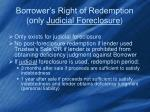borrower s right of redemption only judicial foreclosure