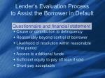 lender s evaluation process to assist the borrower in default