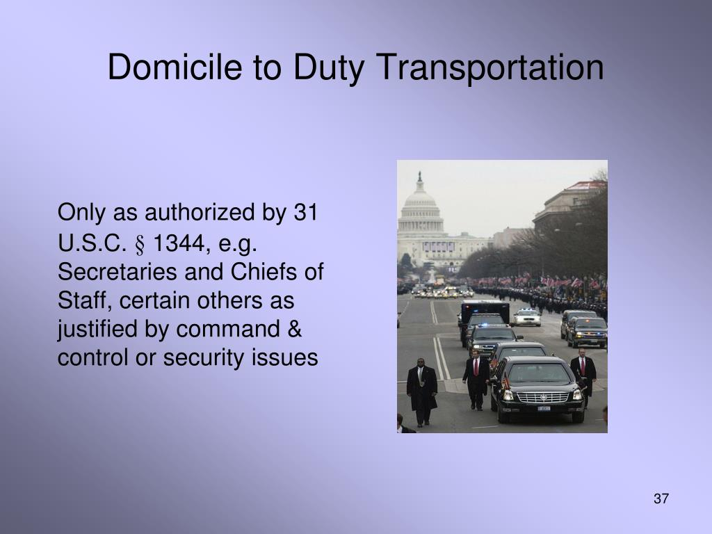 Domicile to Duty Transportation