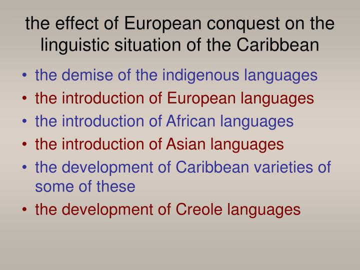 the effect of European conquest on the linguistic situation of the Caribbean