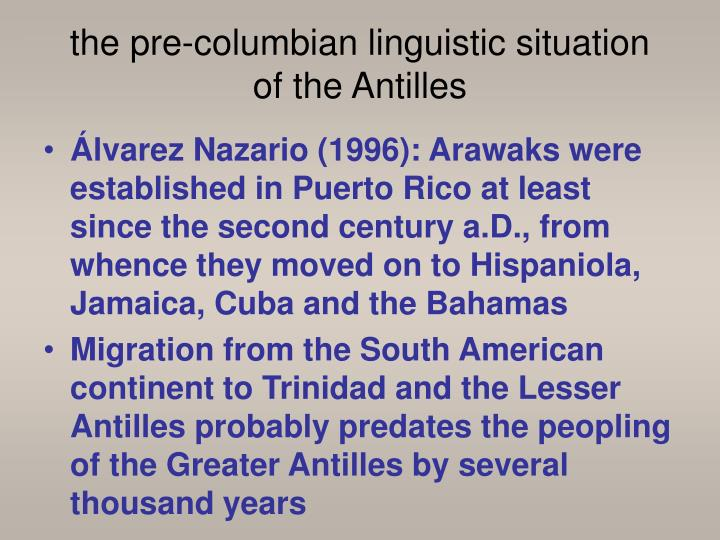 The pre columbian linguistic situation of the antilles