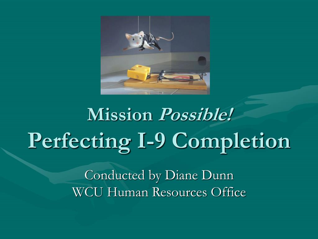 mission possible perfecting i 9 completion l.