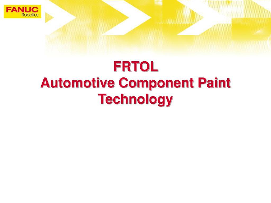 frtol automotive component paint technology l.