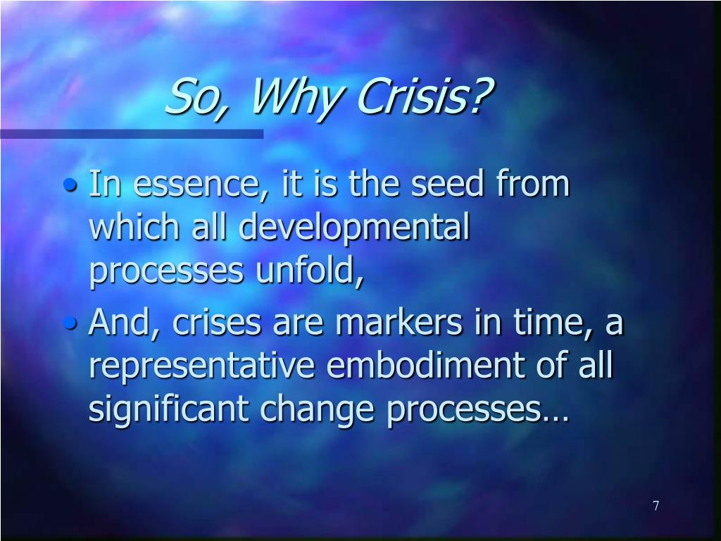So, Why Crisis?